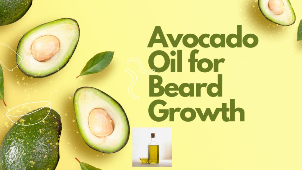 Avocado Oil for Beard Growth