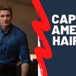 Captain America Haircut - 2012 to 2020