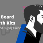 Best Beard Growth Kits 2021 [Reviews and Buying Guide]